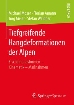 Tiefgreifende Hangdeformationen der Alpen von Amann,  Florian, Meier,  Jörg, Möser,  Michael, Weidner,  Stefan
