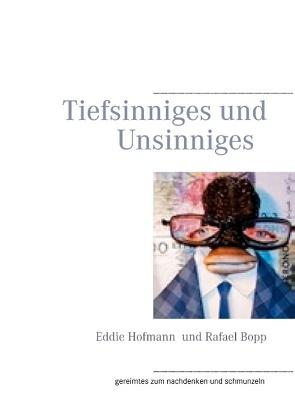 Tiefsinniges und Unsinniges von Bopp,  Rafael, Hofmann,  Eddie