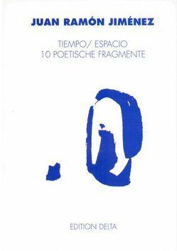 Tiempo /Espacio von Burghardt,  Tobias, Canelo,  Pureza, Jiménez,  Juan Ramón
