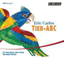 Tier-ABC von Carle,  Eric, Claas,  Cristin, Dohse,  Tanja, Jacoby,  Edmund, Langer,  Martin, Missler,  Robert, Präkelt,  Volker, Sachse,  Carla, Tschöke,  Frank