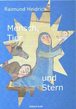 Tier, Mensch und Stern von Raimund,  Heidrich