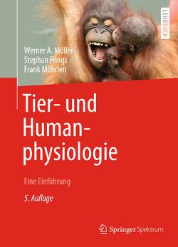 Tier- und Humanphysiologie von Frings,  Stephan, Möhrlen,  Frank, Müller,  Werner A.