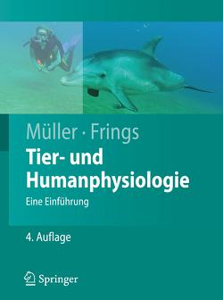 Tier- und Humanphysiologie von Frings,  Stephan, Mueller,  Frank, Müller,  Werner A.