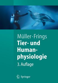 Tier- und Humanphysiologie von Frings,  Stephan, Müller,  Werner A.