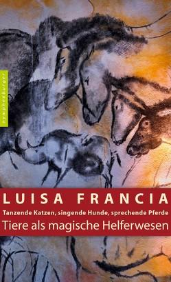Tiere als magische Helferwesen von Francia,  Luisa