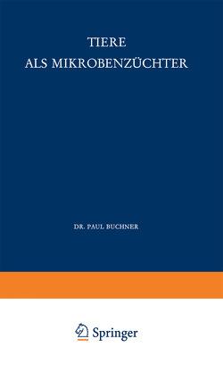 Tiere als Mikrobenzüchter von Buchner,  P.