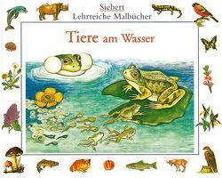 Tiere am Wasser von Eigner,  Erwin, Etschmann,  Ina, Etschmann,  Walter