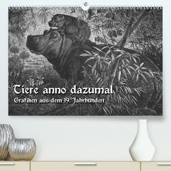 Tiere anno dazumal (Premium, hochwertiger DIN A2 Wandkalender 2021, Kunstdruck in Hochglanz) von Berg,  Martina