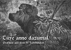 Tiere anno dazumal (Wandkalender 2018 DIN A2 quer) von Berg,  Martina