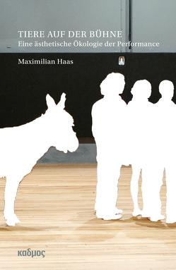 Tiere auf der Bühne von Haas,  Maximilian