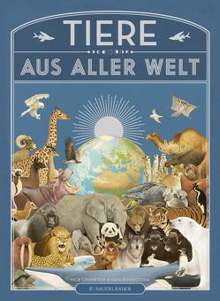 Tiere aus aller Welt von Bordicchia,  Gaia, Crumpton,  Nick, Panzacchi,  Cornelia