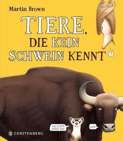 Tiere, die kein Schwein kennt von Brown,  Martin, Wissmann,  Jorunn