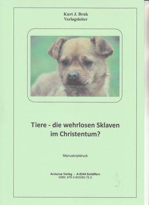 Tiere – die wehrlosen Sklaven im Christentum? von Bruk,  Kurt Josef