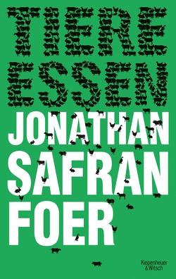 Tiere essen von Bogdan,  Isabel, Foer,  Jonathan Safran, Herzke,  Ingo, Jakobeit,  Brigitte