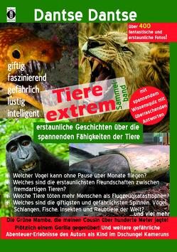 Tiere extrem! Der Sammelband: Gejagt von einer Grünen Mamba! & Plötzlich einem Gorilla gegenüber! von Dantse,  Dantse
