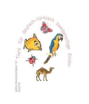 Tiere für deutsch-türkisch zweisprachige Kinder von Yakut,  Atilla