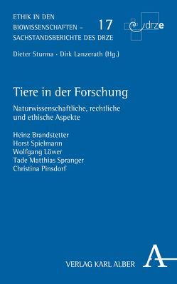 Tiere in der Forschung von Brandstetter,  Heinz, Löwer,  Wolfgang, Pinsdorf,  Christina, Spielmann,  Horst, Spranger,  Tade Matthias