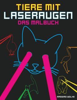 Tiere mit Laseraugen – Das Malbuch von Wolke,  Massimo