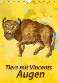 Tiere mit Vincents Augen (Wandkalender 2019 DIN A4 hoch) von Bleckmann,  Mathias
