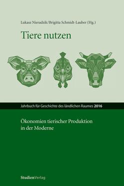 Tiere nutzen von Nieradzik,  Lukasz, Schmidt-Lauber,  Brigitta Johanna