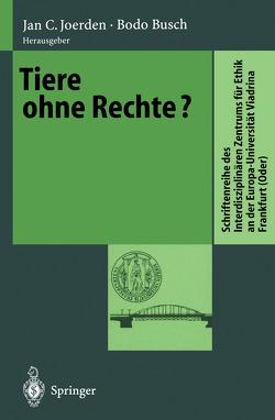 Tiere ohne Rechte? von Busch,  Bodo, Joerden,  Jan C.