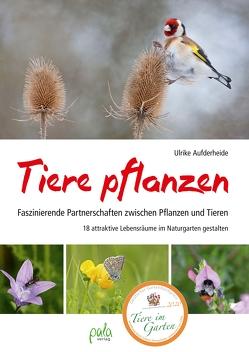 Tiere pflanzen von Aufderheide,  Ulrike, u.a. Aufderheide,  Ulrike