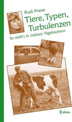 Tiere, Typen, Turbulenzen von Prasse,  Rudi