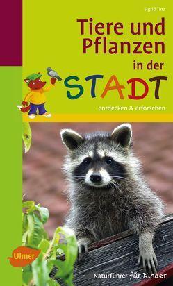 Tiere und Pflanzen in der Stadt von Tinz,  Sigrid