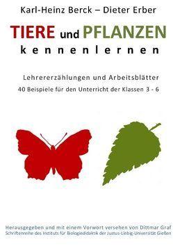 Tiere und Pflanzen kennenelernen von Berck,  Karl-Heinz, Erber,  Dieter, Graf,  Dittmar
