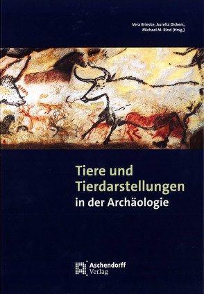 Tiere und Tierdarstellungen in der Archäologie von Brieske,  Vera, Dickers,  Aurelia, Rind,  Michael M.