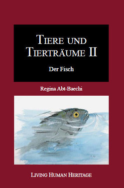 Tiere und Tierträume. von Abt-Baechi,  Regina