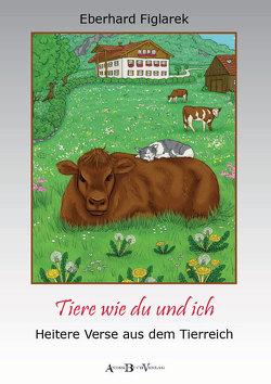 Tiere wie du und ich von Figlarek,  Eberhard
