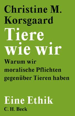 Tiere wie wir von Korsgaard,  Christine M., Lorenzer,  Stefan