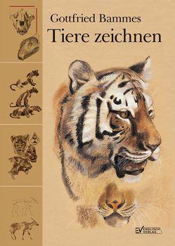 Tiere zeichnen von Bammes,  Gottfried