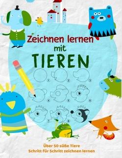Tiere Zeichnen Lernen – Das kreative Malbuch für Kinder um zeichnen zu lernen von Werkstatt,  Kinder