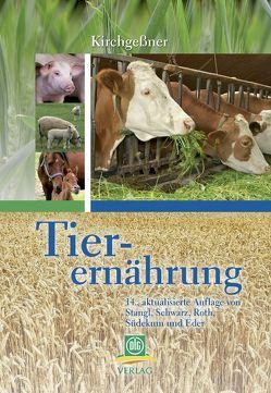 Tierernährung von Eder,  Klaus, Kirchgeßner,  Manfred, Roth,  Franz X, Schwarz,  Frieder J, Stangl,  Gabriele, Südekum,  Karl-Heinz