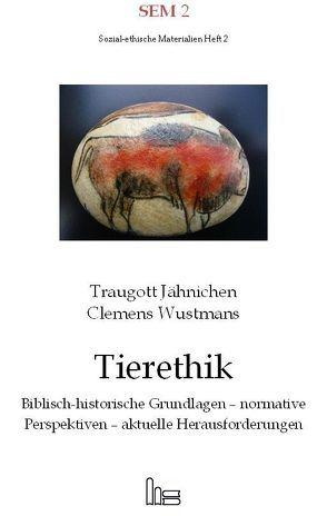 Tierethik. von Jähnichen,  Traugott, Wustmans,  Clemens