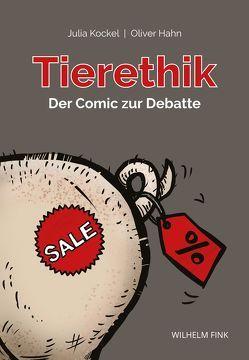 Tierethik — der Comic zur Debatte von Hahn,  Oliver, Kockel,  Julia