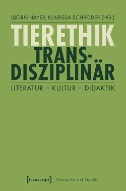 Tierethik transdisziplinär von Hayer,  Björn, Schröder,  Klarissa