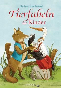 Tierfabeln für Kinder von Bernhardi,  Anne (Ill.), Leger,  Elke