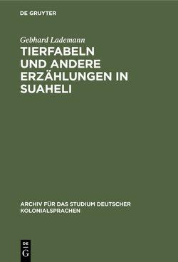 Tierfabeln und andere Erzählungen in Suaheli von Lademann,  Gebhard