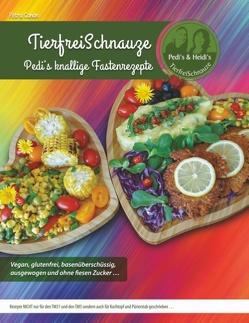 TierfreiSchnauze – Pedi's knallige Fastenrezepte … Vegan, glutenfrei, basenüberschüssig, ausgewogen und ohne fiesen Zucker … von Canan,  Petra