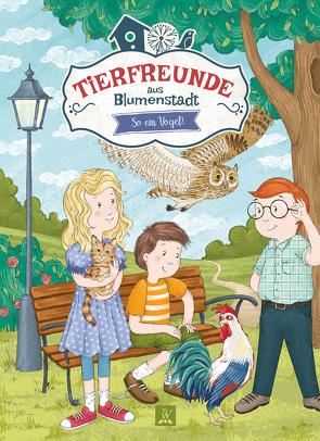 Tierfreunde aus Blumenstadt 2: So ein Vogel! von Abel,  Katharina, Sall,  Olga