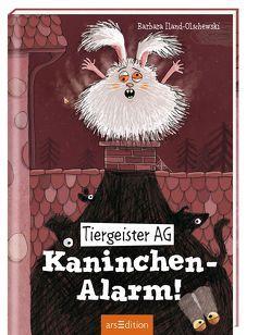 Tiergeister AG – Kaninchen-Alarm! von Iland-Olschewski,  Barbara, Jeschke,  Stefanie