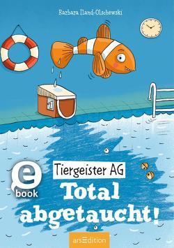 Tiergeister AG – Total abgetaucht! von Iland-Olschewski,  Barbara, Jeschke,  Stefanie