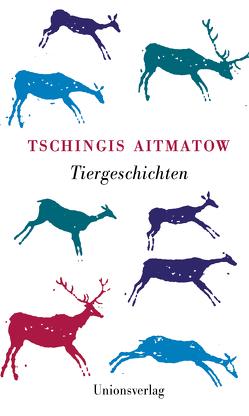 Tiergeschichten von Aitmatow,  Tschingis, Hitzer,  Friedrich, Kossuth,  Charlotte