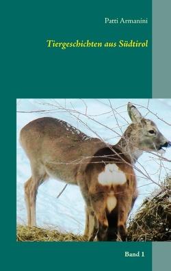 Tiergeschichten aus Südtirol von Armanini,  Patti