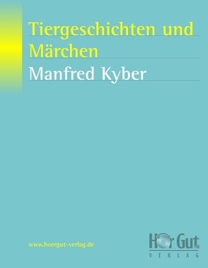 Tiergeschichten und Märchen von Kyber,  Manfred