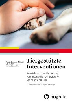 Tiergestützte Interventionen von Germann-Tillmann,  Theres, Känel Koch,  Ursula, Merklin,  Lily, Näf,  Andrea Stamm