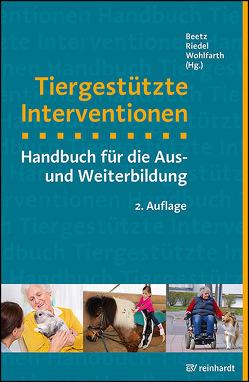 Tiergestützte Interventionen von Beetz,  Andrea, Riedel,  Meike, Wohlfarth,  Rainer